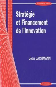 Jean Lachmann - Stratégie et financement de l'innovation.