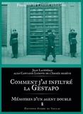 Jean Lacipiéras - Comment j'ai infiltré la Gestapo - Mémoires d'un agent double.
