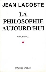 Jean Lacoste - La philosophie aujourd'hui - Chroniques.