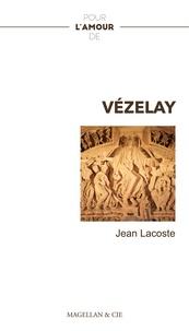 Jean Lacoste - Pour l'amour de Vézelay.