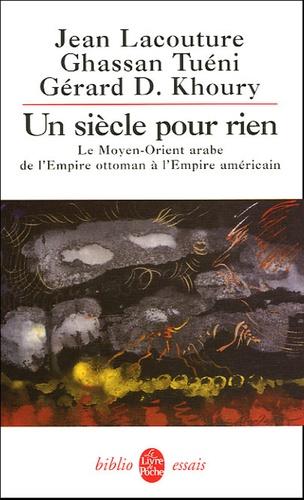 Jean Lacouture et Gérard Khoury -  - Le Moyen-Orient arabe de l'Empire ottoman à l'Empire américain.