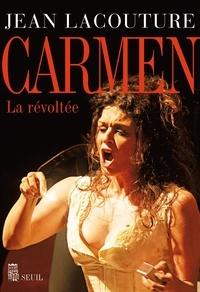Jean Lacouture - Carmen - La révoltée.