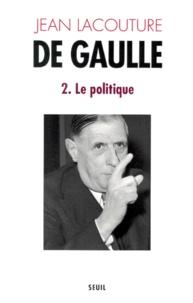 De Gaulle. Tome 2, Le politique (1944-1959).pdf
