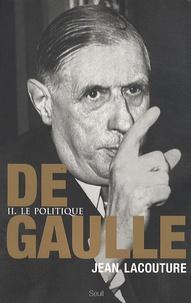 Jean Lacouture - De Gaulle - Tome 2, Le politique 1944-1959.