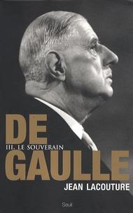 Jean Lacouture - De Gaulle - Tome 3, Le souverain 1959-1970.