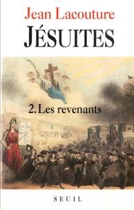Jean Lacouture - Jésuites - Tome 2, Les revenants.