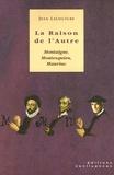 Jean Lacouture et Nicole Balavoine - La Raison de l'Autre - Montaigne, Montesquieu, Mauriac. 1 DVD