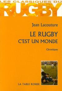 Jean Lacouture - Le rugby c'est un monde.