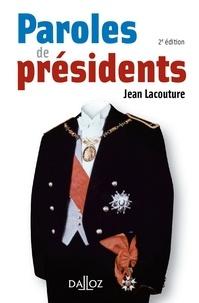 Jean Lacouture - Paroles de présidents - Recueil de citations des présidents de la Républqiue française de Louis Napoléon Bonaparte à Nicolas Sarkozy.