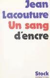 Jean Lacouture et Claude Glayman - Un sang d'encre.