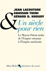 Jean Lacouture et Jean Lacouture - Un siècle pour rien.