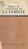 Jean Lacroix - Force et faiblesses de la famille.