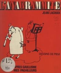 Jean Lacroix et  Piem - L'anagrammite - Recueil d'anagrammes.