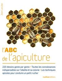 Télécharger des livres en ligne pdf gratuitement L'ABC de l'apiculture 9782815303095 par Jean Lacube CHM