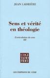 Jean Ladrière - L'articulation du sens - Volume 3, Sens et vérité en théologie.