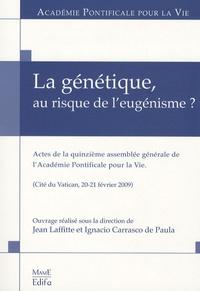 Jean Laffite et Ignacio Carrasco de Paula - La génétique, au risque de l'eugénisme ? - Actes de la quinzième assemblée générale de l'Académie Pontificale pour la Vie.