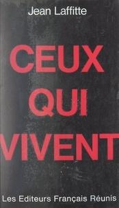 Jean Laffitte - Ceux qui vivent.