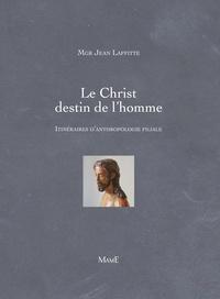 Deedr.fr Le Christ destin de l'homme - Itinéraires d'anthropologie filiale Image