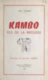 Jean Lafond et Jean-Paul Laurent - Kambo, fils de la brousse.