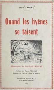 Jean Lafond et Jean-Paul Laurent - Quand les hyènes se taisent.