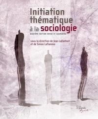 Jean Lafontant et Simon Laflamme - Initiation thématique à la sociologie.