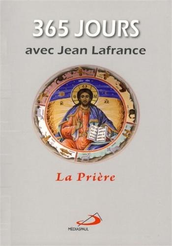 Jean Lafrance - 365 jours avec Jean Lafrance - La prière.