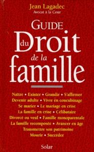 Jean Lagadec - Guide du droit de la famille.