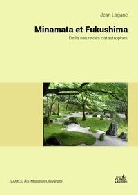 Jean Lagane - Minamata et Fukushima - De la nature des catastrophes.