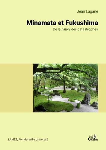 Minamata et Fukushima. De la nature des catastrophes