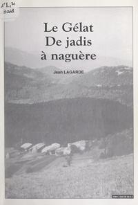 Jean Lagarde et André Lanes - Le Gélat, de jadis à naguère.