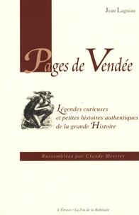 Jean Lagniau - Pages de Vendée - Légendes curieuses et petites histoires authentiques de la grande Histoire.