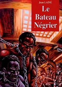 Jean Laine - Le bâteau négrier.