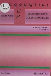 Jean Laingui - Les institutions juridictionnelles.