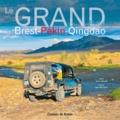 Jean Lallouët et Yann Rivallain - Le Grand Raid Brest-Pékin-Qingdao.