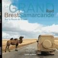 Jean Lallouët et Serge Vincenti - Le grand Raid Brest-Samarcande - Sur la Route de la soie.