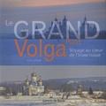 Jean Lallouët - Le grand raid Volga - Voyage au coeur de l'hiver russe.