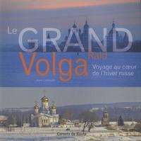 Le grand raid Volga - Voyage au coeur de lhiver russe.pdf