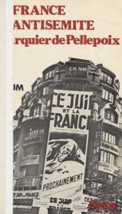 Jean Laloum et Corinne Ferté - La France antisémite de Darquier de Pellepoix.