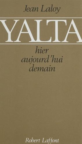 Yalta. Hier, aujourd'hui, demain