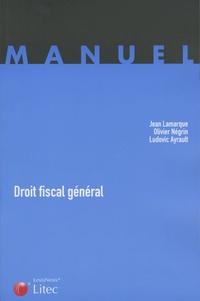Jean Lamarque et Ludovic Ayrault - Droit fiscal général.