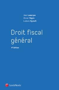 Jean Lamarque et Olivier Négrin - Droit fiscal général.