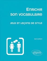 Enrichir son vocabulaire - Jeux et leçons de style.pdf