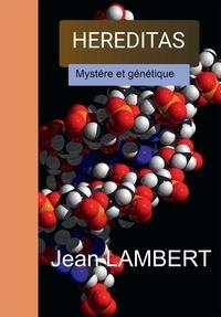 Jean Lambert - Hereditas - Mystére et génétqiue.