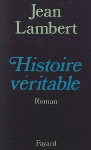 Jean Lambert - Histoire Véritable.