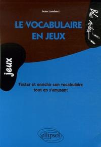 Jean Lambert - Le vocabulaire en jeux.
