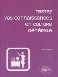 Jean Lambert - Testez vos connaissances en culture générale.