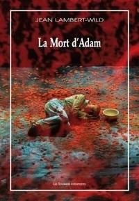Jean Lambert-Wild - La Mort d'Adam - Deuxième mélopée. 1 DVD