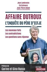 Jean Lambrecks et Els Schreurs - Affaire Dutroux, l'enquête du père d'Eefje.