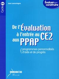 Jean Lamontagne - De l'Evaluation à l'entrée au CE2 aux PPAP (Programmes personnalisés d'aide et de progrès).