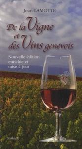 Jean Lamotte - De la vigne et des vins genevois.